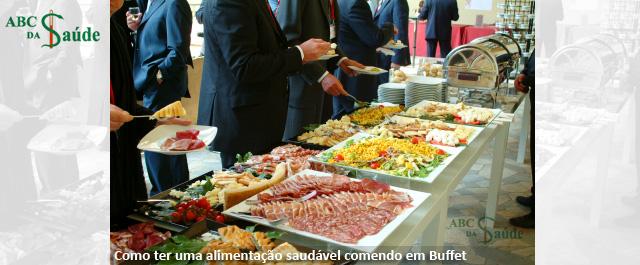 Como ter uma alimenta��o saud�vel comendo em Buffet. - ABC da Sa�de